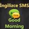 İngilizce Mesajlar – Günaydın